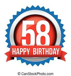 Fifty Eight years happy birthday badge ribbon