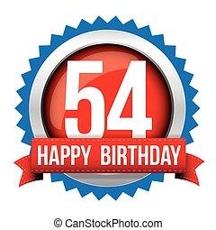 Fifty Four years happy birthday badge ribbon