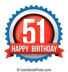 Fifty One years happy birthday badge ribbon