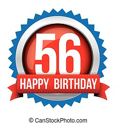 Fifty Six years happy birthday badge ribbon
