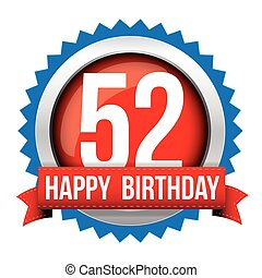 Fifty Two years happy birthday badge ribbon