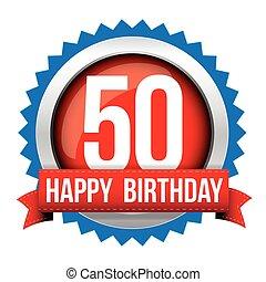 Fifty years happy birthday badge ribbon