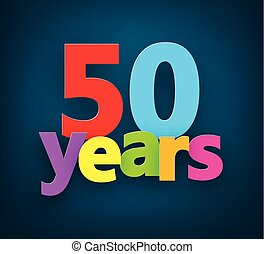 Fifty years paper sign. - Fifty years paper colorful sign...
