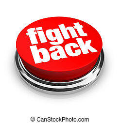 Fight Back - Red Button - A red button with the words Fight...