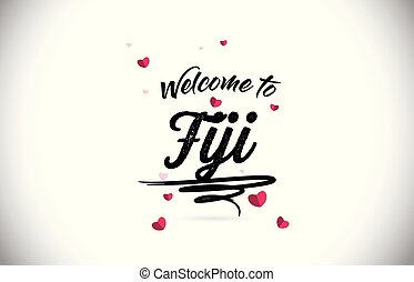 Fiji Welcome To Word Text with Handwritten Font and Pink Heart Shape Design.