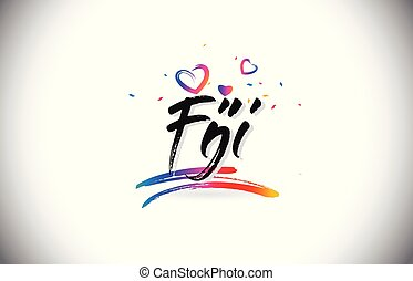 Fiji Welcome To Word Text with Love Hearts and Creative Handwritten Font Design Vector.
