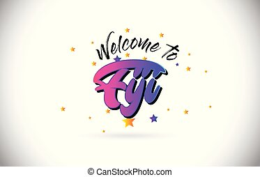 Fiji Welcome To Word Text with Purple Pink Handwritten Font and Yellow Stars Shape Design Vector.
