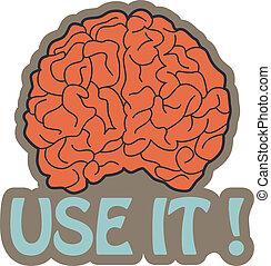 fik, använda, brain?, it!
