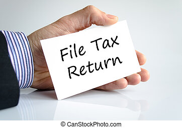 File tax return text concept isolated over white background
