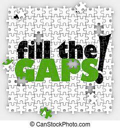 Fill the Gaps Puzzle Hole Shortfall Coverage Insufficient...