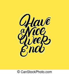 fim semana, escrito, ter, mão, quote., agradável, lettering
