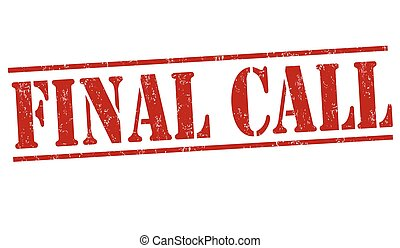 Final call stamp - Final call grunge rubber stamp on white...
