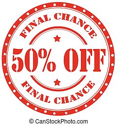 Final Chance-stamp - Rubber stamp with text Final Chance 50%...