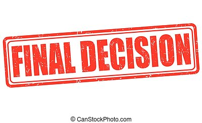 Final decision stamp - Final decision grunge rubber stamp on...