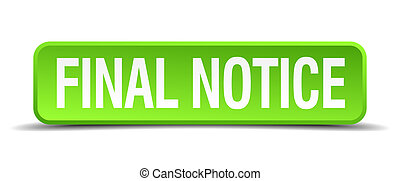final notice green 3d realistic square isolated button