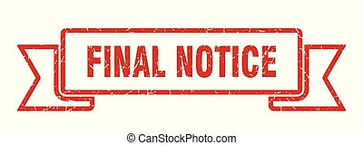 final notice grunge ribbon. final notice sign. final notice...