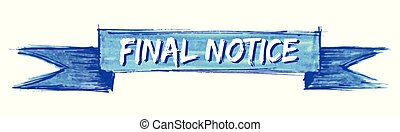 final notice ribbon - final notice hand painted ribbon sign