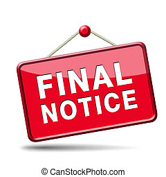 final notice and last warning or chance act now or never ultimate opportunity the time is now, icon label or sign