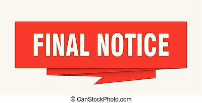 final notice sign. final notice paper origami speech bubble....