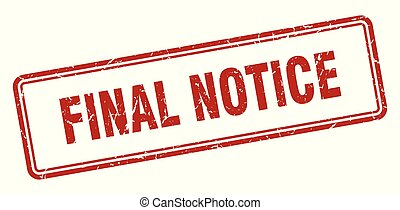 final notice stamp. final notice square grunge sign. final...