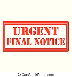 Final Notice-stamp - Red stamp with text Final Notice, ...
