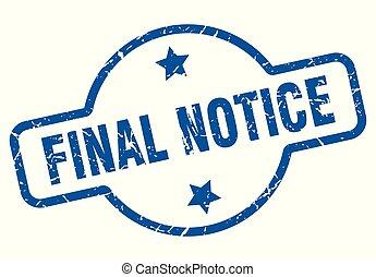 final notice vintage stamp. final notice sign