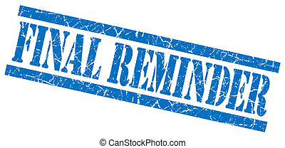 final reminder blue grungy stamp isolated on white...