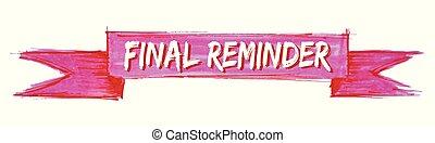 final reminder ribbon - final reminder hand painted ribbon...