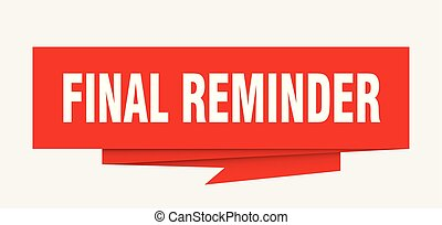 final reminder sign. final reminder paper origami speech...