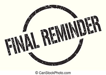 final reminder stamp - final reminder black round stamp