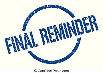 final reminder stamp - final reminder blue round stamp