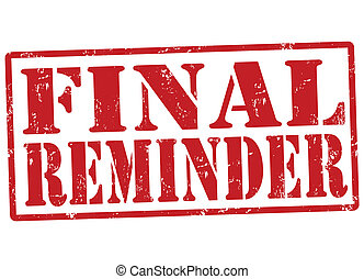 Final reminder stamp - Final reminder grunge rubber stamp on...