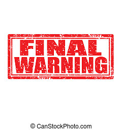 Final Warning-stamp - Grunge rubber stamp with text Final...