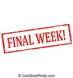 Final Week!-stamp - Grunge rubber stamp with text Final...