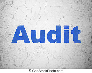 Finance concept: Audit on wall background