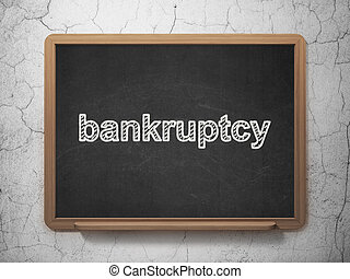 Finance concept: Bankruptcy on chalkboard background - ...
