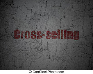 Finance concept: Cross-Selling on grunge wall background