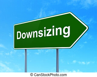 Finance concept: Downsizing on road sign background