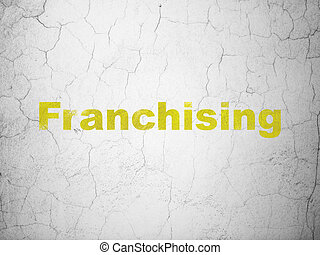 Finance concept: Franchising on wall background