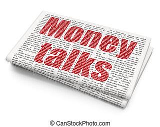 Finance concept: Money Talks on Newspaper background -...