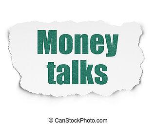 Finance concept: Money Talks on Torn Paper background -...