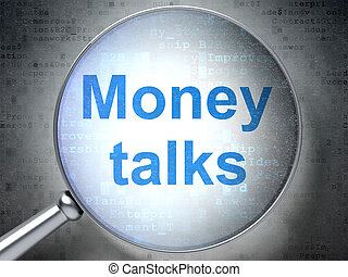 Finance concept: Money Talks with optical glass - Finance...