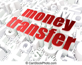 Finance concept: Money Transfer on alphabet background