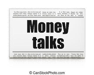 Finance concept: newspaper headline Money Talks on White...