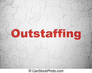 Finance concept: Outstaffing on wall background