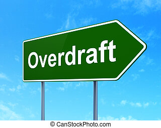 Finance concept: Overdraft on road sign background