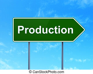 Finance concept: Production on road sign background