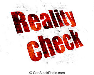 Finance concept: Reality Check on Digital background