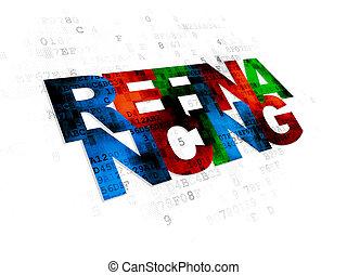 Finance concept: Refinancing on Digital background