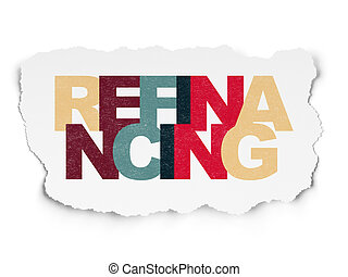 Finance concept: Refinancing on Torn Paper background